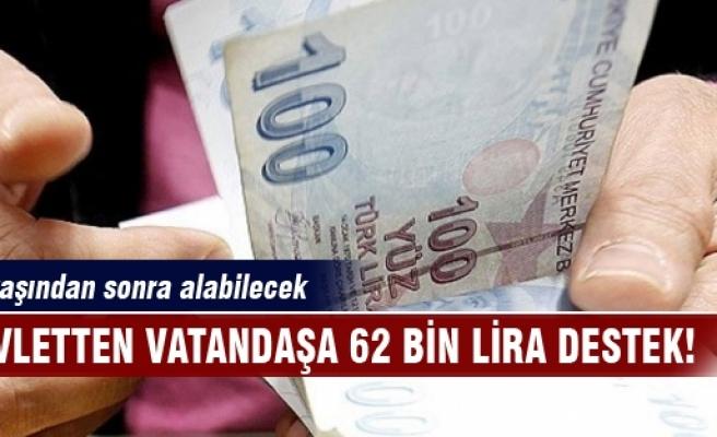 Devletten vatandaşa 62 bin lira destek!