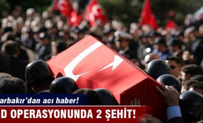 Diyarbakır'dan acı haber 2 şehit!