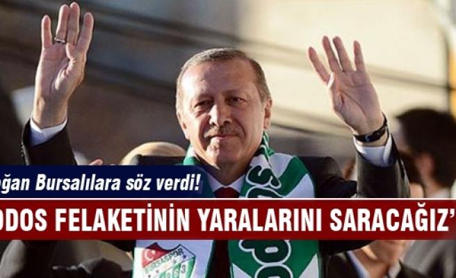 Erdoğan'dan Bursalılara söz!