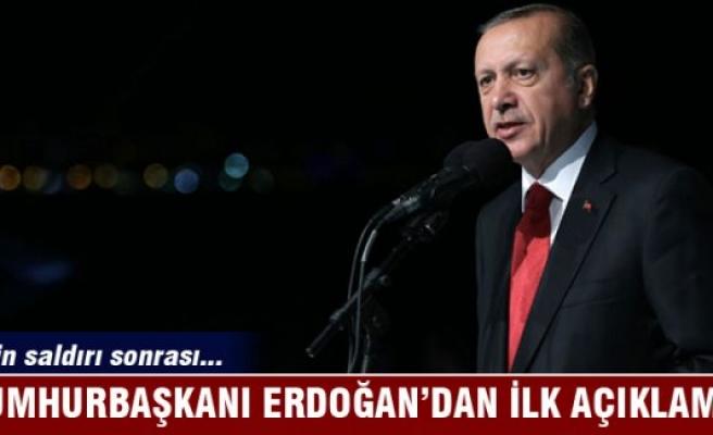 Erdoğan'dan saldırı sonrası ilk açıklama