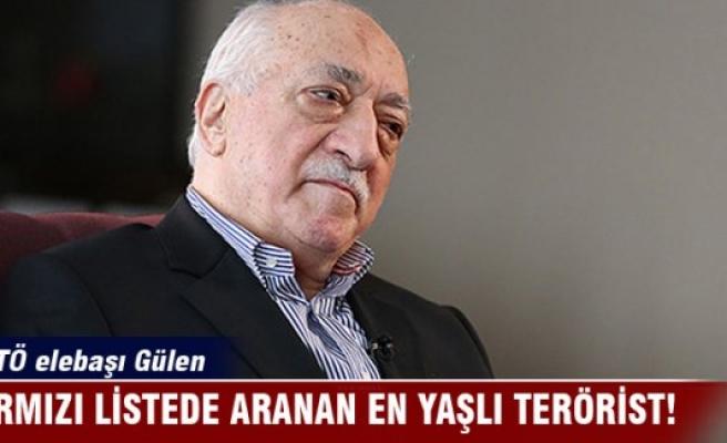 FETÖ elebaşı Gülen, kırmızı kategoride aranan en yaşlı terörist