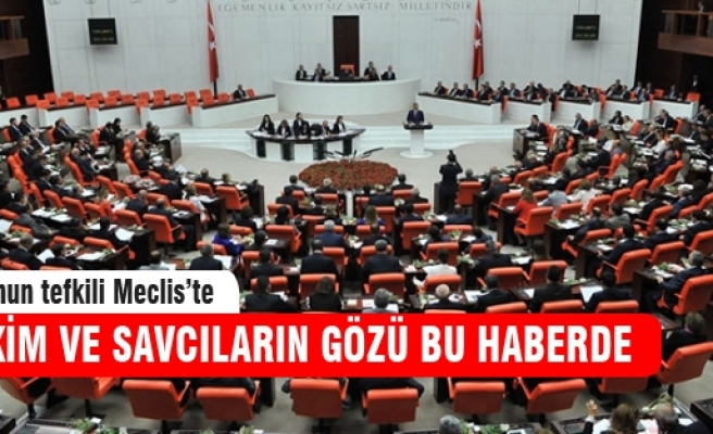 Hakim ve savcılar Meclis'te!