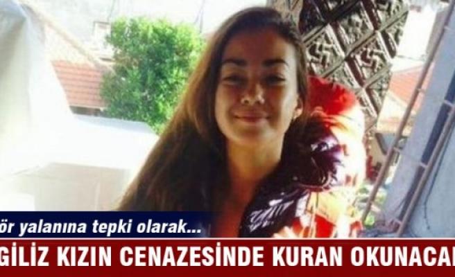 İngiliz kızın cenazesinde Kuran'dan ayet okunacak