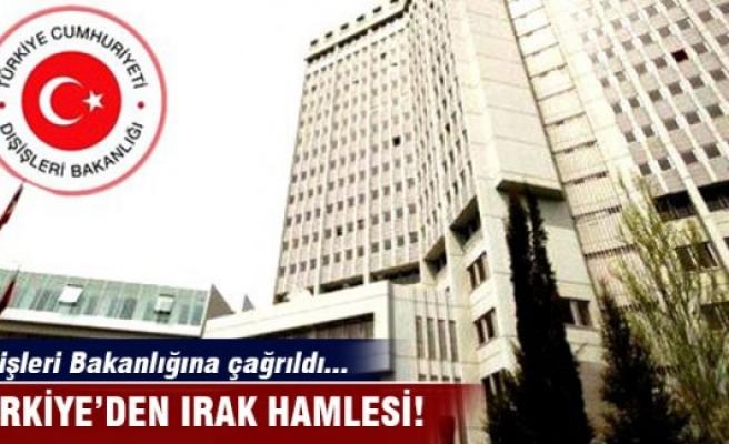 Irak Büyükelçisi, Dışişleri Bakanlığı'na çağrıldı!