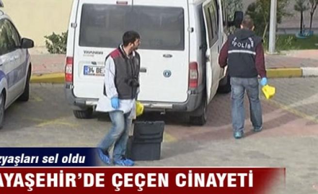 Kayaşehir'de Çeçen cinayeti
