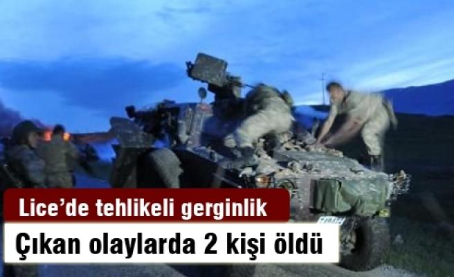 Lice'de olaylar çıktı: 2 ölü