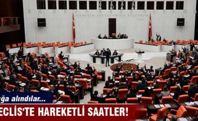 Meclis'te hareketli saatler! Açığa alındılar