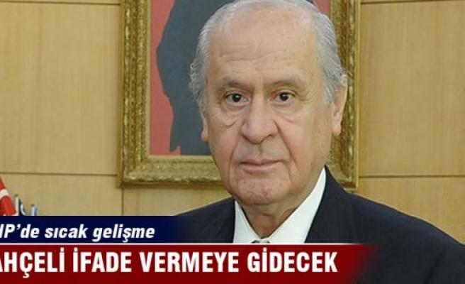 MHP Lideri Bahçeli, ifade vermeye gidecek