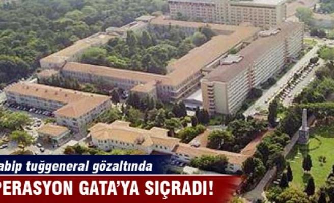 Operasyon GATA'ya sıçradı: 3 tabip tuğgeneral gözaltında
