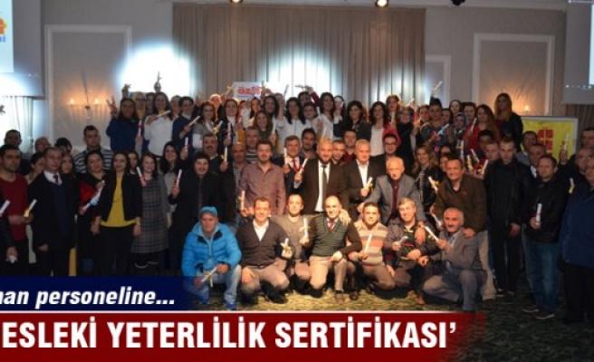 Özhan personeline 'Mesleki Yeterlilik Sertifikası'