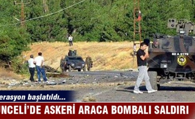 Tunceli'de askeri araca bombalı saldırı