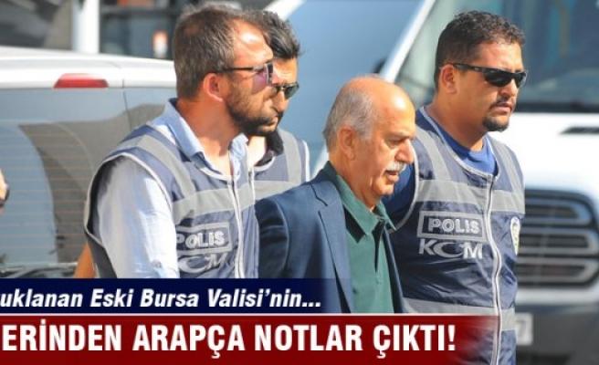 Tutuklanan Eski Bursa Valisinin üzerinde Arapça not
