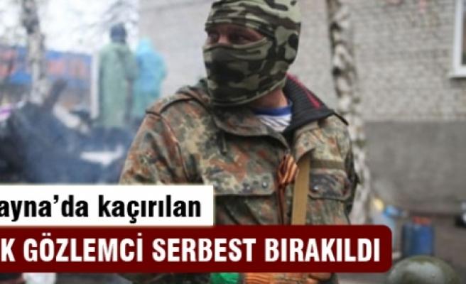 Ukrayna'da kaçırılan Türk gözlemci serbest