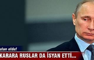 Bu karara Ruslar da isyan etti...