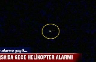Bursa'da gece helikopter alarmı