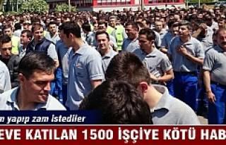 Eylem yapan 1500 işçiye kötü haber!