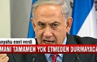 Netanyahu, katliam emri verdi