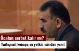 Öcalan serbest kalır mı?