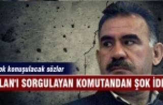 Öcalan'ı sorgulayan komutandan şok iddia!