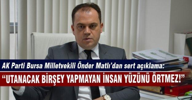 AK Partili Önder Matlı'dan flaş açıklama!