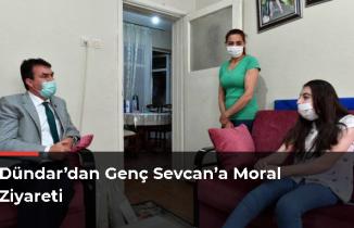 Dündar'dan Genç Sevcan'a Moral Ziyareti